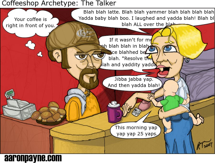 Coffeeshop Archetype: The Talker